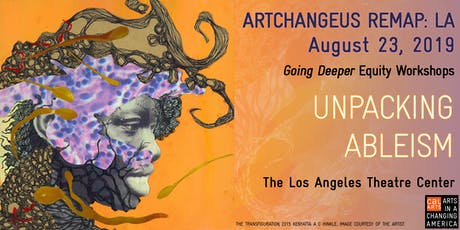 Unpacking Ableism: ArtChangeUS REMAP: LA Going Deeper Equity Workshops tickets