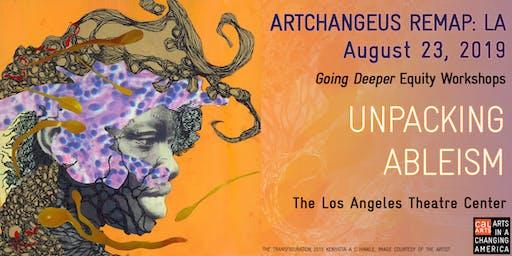 Unpacking Ableism: ArtChangeUS REMAP: LA Going Deeper Equity Workshops