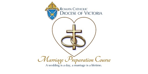 Roman Catholic Diocese of Victoria: Marriage Preparation Course - May 2020