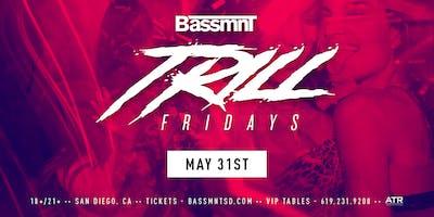 Trill Fridays at Bassmnt Friday 5/31
