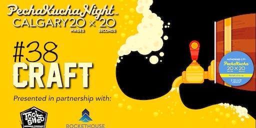 PechaKucha Night Calgary #38: Craft