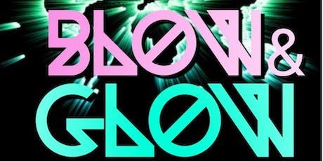 Blow & Glow tickets