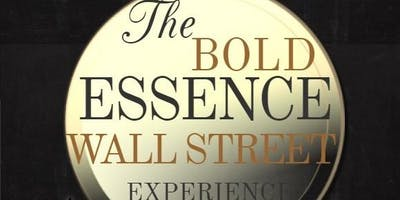 BOLD Essence Wall Street Experience