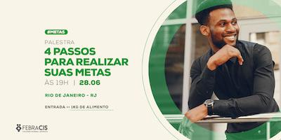 [RIO DE JANEIRO/RJ] Palestra Gratuita - 4 PASSOS PARA REALIZAR SUAS METAS