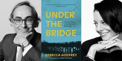 "Rebecca Godfrey in conversation with Gary Shteyngart - ""Under The Bridge"""