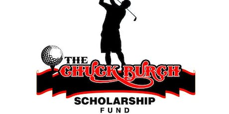 19th Annual Chuck Burch Scholarship Fund Golf Tournament and Silent Auction tickets