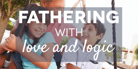 Fathering with Love and Logic®, Salt Lake County, Class #4649 tickets