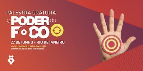 [RIO DE JANEIRO/RJ] Palestra Gratuita - O PODER DO FOCO ingressos