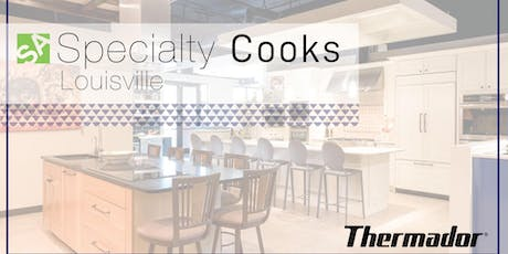 Louisville Specialty Cooks Thermador tickets