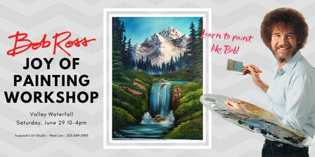 Bob Ross Joy of Painting Workshop - Valley Waterfall tickets