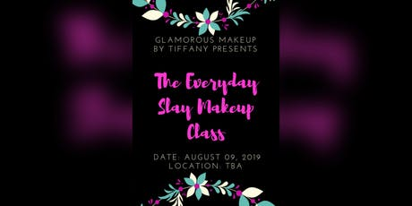 """Glamorous Makeup by Tiffany presents """"The Everyday Slay Makeup Class"""" tickets"""
