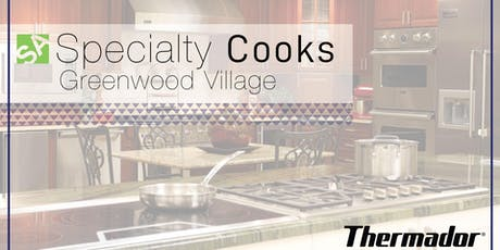 Greenwood Village Specialty Cooks Thermador tickets