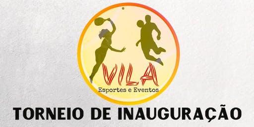 Torneio de Inauguração- Vila Esportes e Eventos