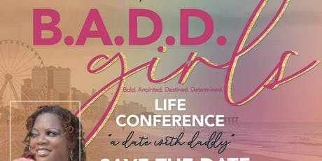 B.A.D.D Girls Life Conference tickets