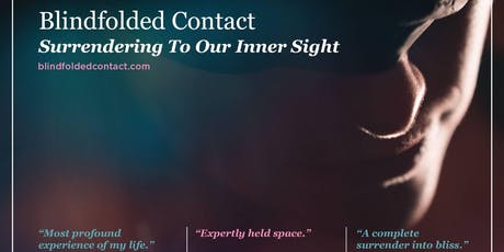 Blindfolded Contact: Surrendering to Our Inner Sight (6/29) tickets