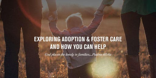 Exploring Adoption & Foster Care and How You Can Help