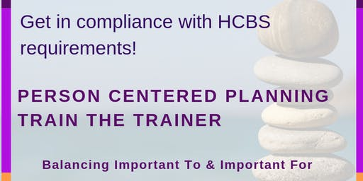 Person Centered Planning: Train the Trainer