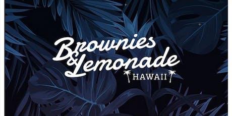 Brownies and Lemonade tickets