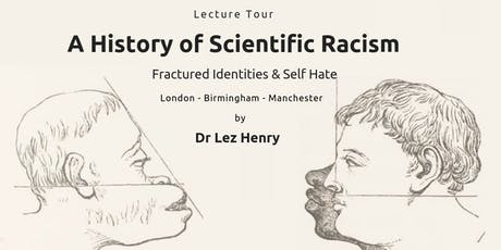 A History of Scientific Racism  tickets