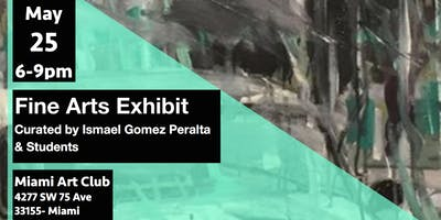 Fine Art Exhibit Curated By Prof. Ismael Gomez Peralta & Students