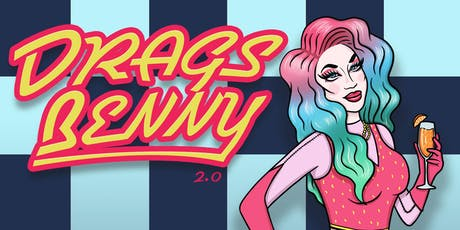 Eat North presents Drags Benny 2.0 tickets