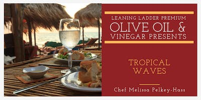Tropical Waves with Chef Melissa
