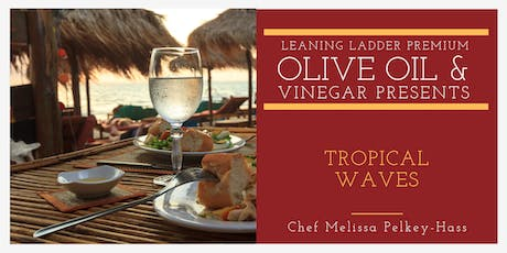 Tropical Waves with Chef Melissa tickets