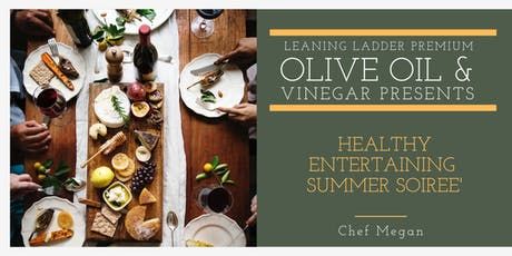 Healthy Entertaining - Summer Soiree with Chef Megan tickets