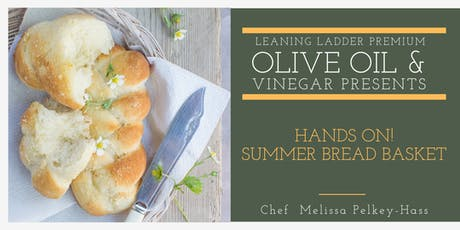 HANDS ON!! Summer Bread Basket with Chef Melissa tickets