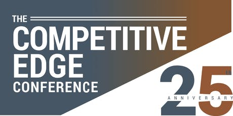 THE COMPETITIVE EDGE CONFERENCE - 25TH ANNIVERSARY CELEBRATION tickets