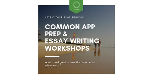 College Common App Prep & Essay Writing Workshop