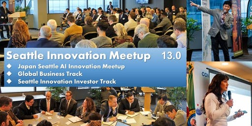Japan Seattle AI Innovation meetup 13.0 + Seattle Innovation Investor Track 4.0: July 25th Seattle Central Library 4F