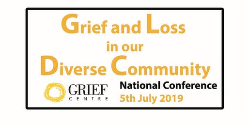 Grief Centre National Conference - Loss and Grief in our Diverse Community