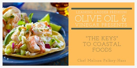 """The Keys"" to Coastal Foods with Chef Melissa tickets"