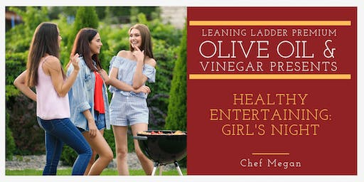 Healthy Entertaining - Girls Night Late Summer Harvest with Chef Megan