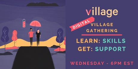 Village Digital Gathering: For Friends & Family Affected by Addiction  tickets