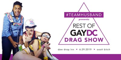 #Team Husband Presents Rest of Gay DC Drag Show