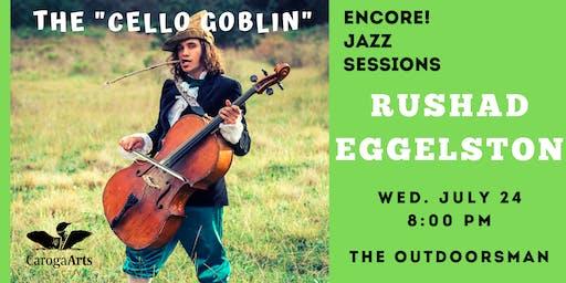 "The ""Cello Goblin"" Rushad Eggleston"