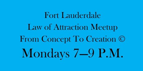 Fort Lauderdale Law of Attraction Meetup  tickets