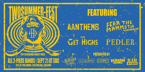 Two-Summer Fest w/ Aanthems, Fear the Mammoth, Get Highs, Pedler