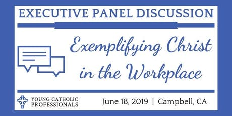 YCP Executive Panel Discussion: Exemplifying Christ in the Workplace tickets