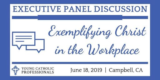 YCP Executive Panel Discussion: Exemplifying Christ in the Workplace