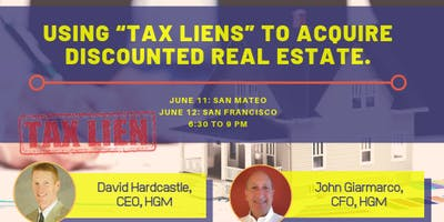 "Using ""Tax Liens"" to acquire Discounted Real Estate! Hear from two experts!"