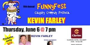 Thursday, JUNE 6 @ 7 pm - KEVIN FARLEY - 6 Comedians -...