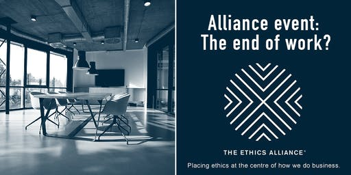 Ethics Alliance Event - The end of work? MELBOURNE