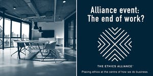 Ethics Alliance Event - The end of work? SYDNEY