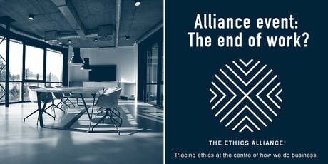 Ethics Alliance Event - The end of work? BRISBANE tickets