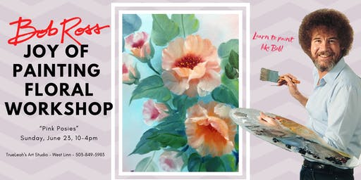 Bob Ross Joy of Painting Floral Workshop