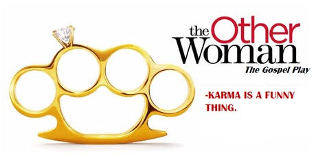 """The Other Woman """"The Stageplay""""  tickets"""