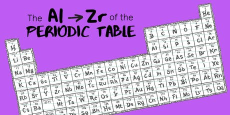 The Al - Zr of the Periodic Table tickets